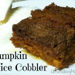 Delicious Pumpkin Spice Cobbler Recipe!