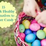 15 Healthy and Fun alternatives to Easter Candy