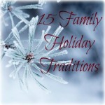 15 Fun Family Holiday Traditions!