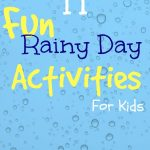 10 Activities for those rainy Spring days!