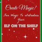 Our Elf on the Shelf Arrived Bearing Gifts! + 4 Creative Ways to introduce your Elf on the Shelf