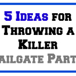 5 Tailgating Party Ideas for a Killer Tailgating Party! #SamsClubTailgating