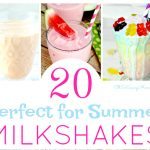 20 Amazing Milkshake Recipes, Perfect for Summer!