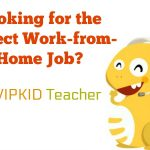 Looking for the Perfect Work-From-Home Job? Be a VIPKID Teacher!