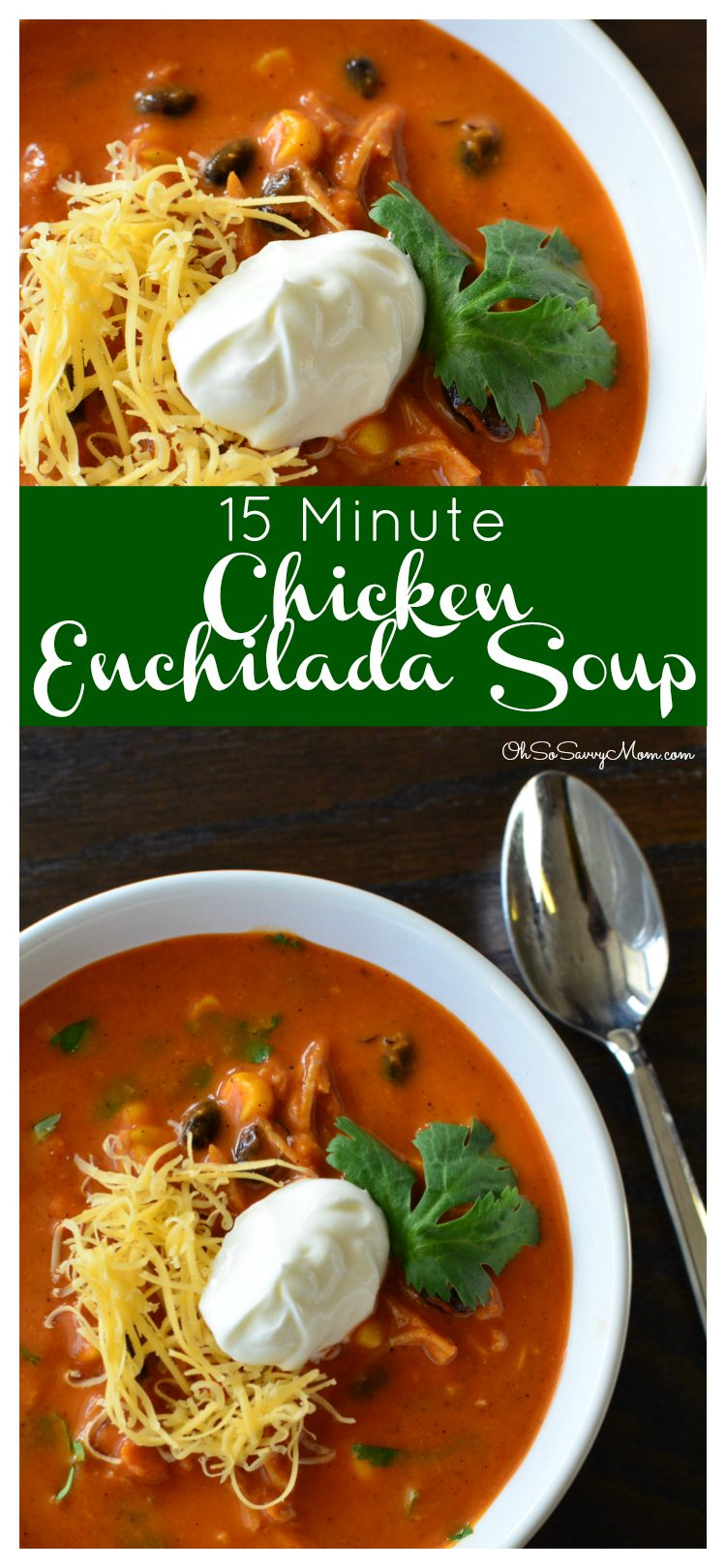 15 Minute Chicken Enchilada Soup, Easy Weeknight Dinner Recipe