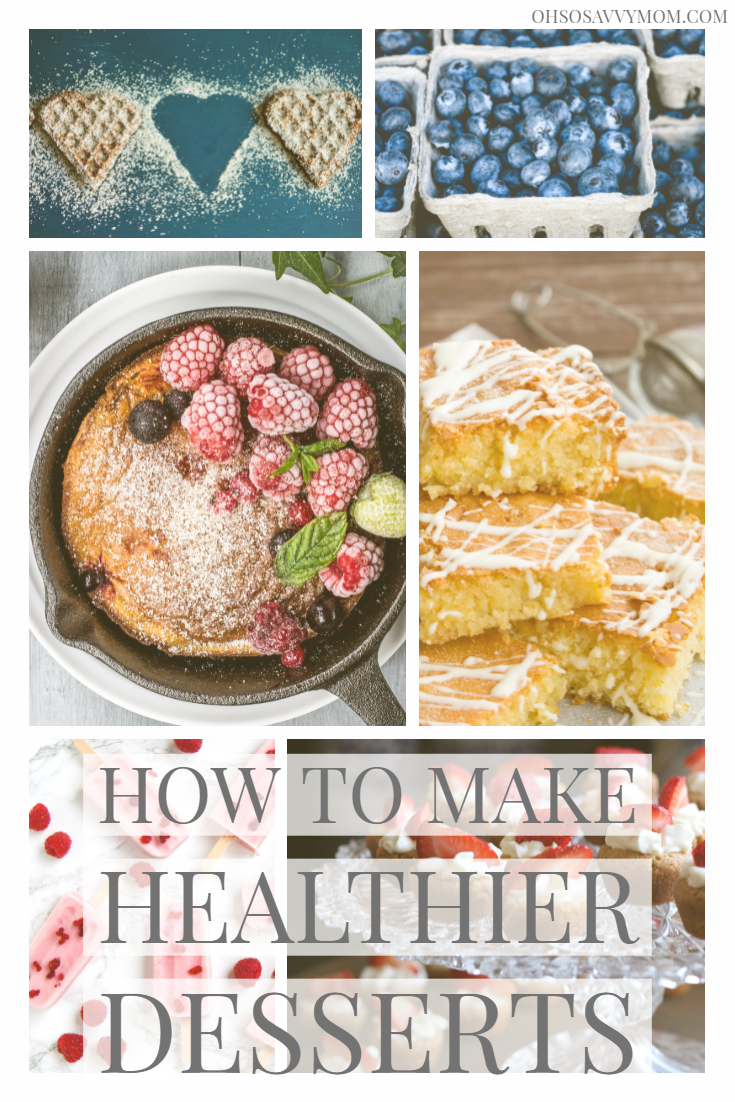 How to Make Healthier Desserts